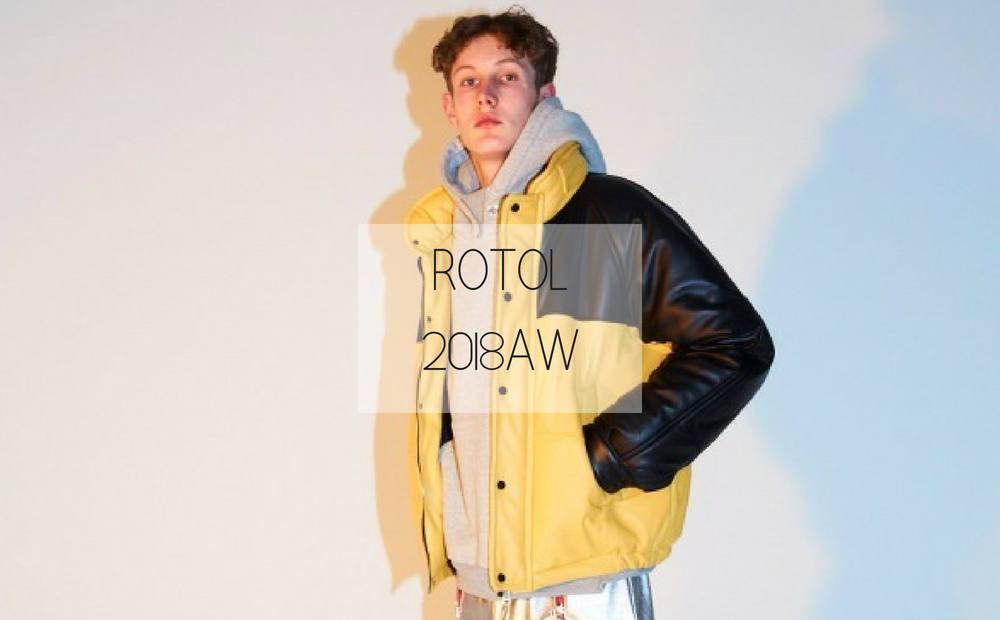 ROTOL 2018 A/W COLLECTION